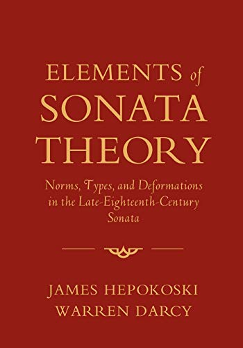 9780199773916: Elements of Sonata Theory: Norms, Types, and Deformations in the Late-Eighteenth-Century Sonata