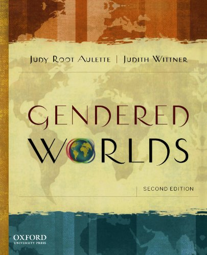 Gendered Worlds, Second Edition: Judy Root Aulette; Judith Wittner