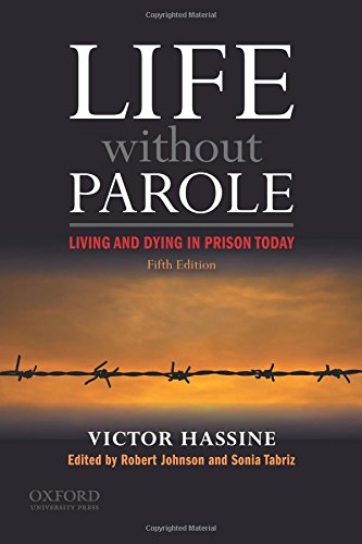 Life Without Parole : Living and Dying: Victor Hassine