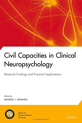 9780199774067: Civil Capacities in Clinical Neuropsychology: Research Findings and Practical Applications (National Academy of Neuropsychology: Series on Evidence-Based Practices)