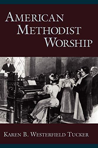 9780199774159: American Methodist Worship (Religion in America)