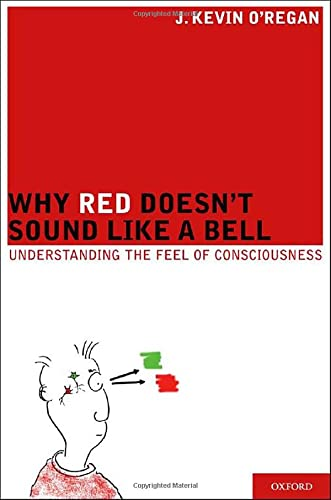 9780199775224: Why Red Doesn't Sound Like a Bell: Understanding the feel of consciousness