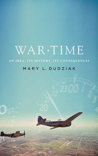9780199775231: War Time: An Idea, Its History, Its Consequences