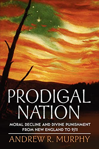 9780199775279: Prodigal Nation: Moral Decline and Divine Punishment from New England to 9/11