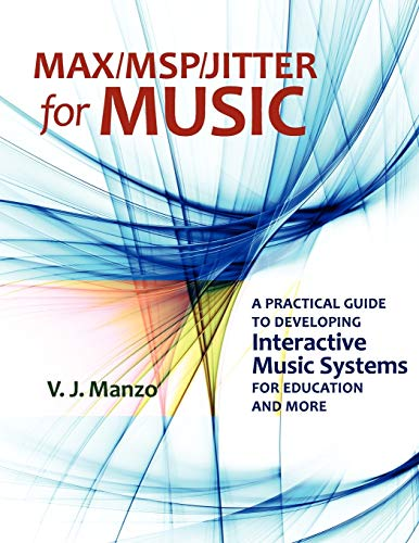 9780199777686: Max//Msp/Jitter for Music: A Practical Guide to Developing Interactive Music Systems for Education and More