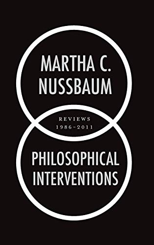 Philosophical interventions : reviews, 1986-2011.: Nussbaum, Martha C.