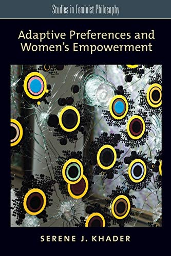 9780199777877: Adaptive Preferences and Women's Empowerment (Studies in Feminist Philosophy)