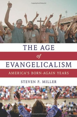 9780199777952: The Age of Evangelicalism: America's Born-Again Years