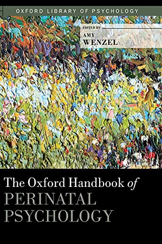 9780199778072: The Oxford Handbook of Perinatal Psychology (Oxford Library of Psychology)