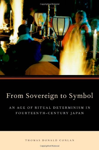9780199778102: From Sovereign to Symbol: An Age of Ritual Determinism in Fourteenth Century Japan