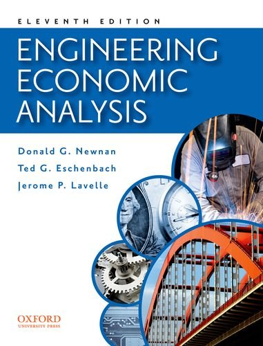 Engineering Economic Analysis: Donald Newnan; Ted Eschenbach; Jerome Lavelle