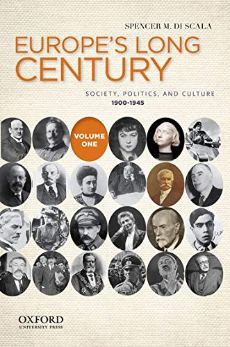 Europe's Long Century: Volume 1: 1900-1945: Society, Politics, and Culture: Di Scala, Spencer