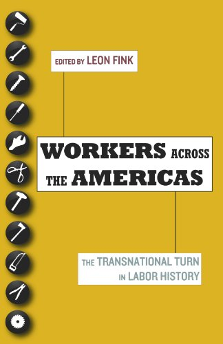 Workers Across the Americas. The Transnational Turn in Labor History.: Fink, Leon [Ed]