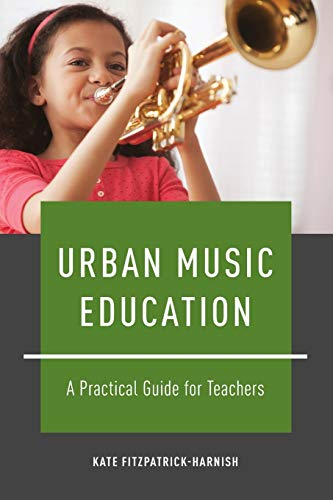 9780199778577: Urban Music Education: A Practical Guide for Teachers