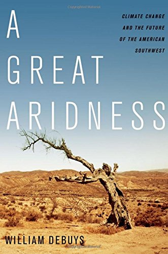 9780199778928: A Great Aridness: Climate Change and the Future of the American Southwest