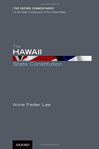 The Hawaii State Constitution: Lee, Anne
