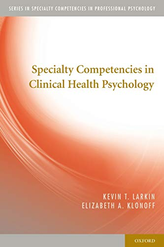 9780199779130: Specialty Competencies in Clinical Health Psychology (Specialty Competencies in Professional Psychology)