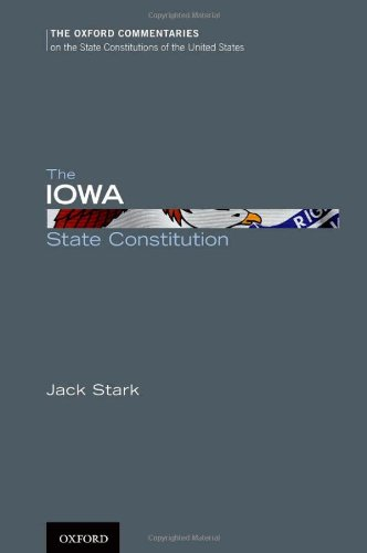 9780199779147: The Iowa State Constitution (Oxford Commentaries on the State Constitutions of the United States)