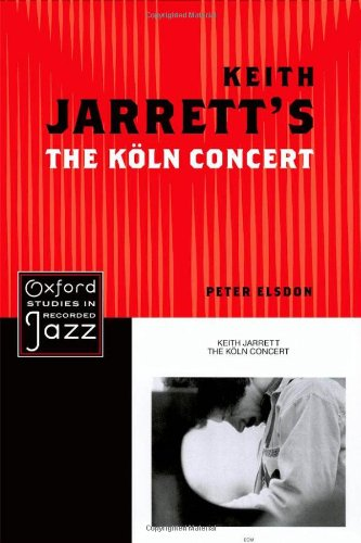 9780199779253: Keith Jarrett's The Koln Concert (Oxford Studies in Recorded Jazz)