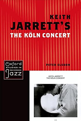 9780199779260: Keith Jarrett's The Koln Concert (Oxford Studies in Recorded Jazz)