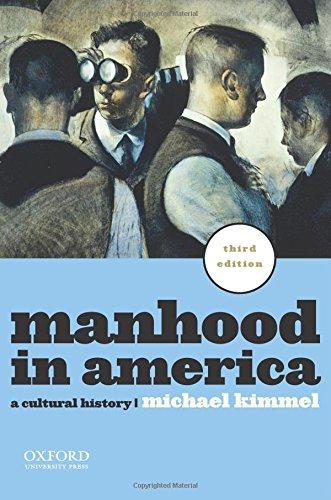 9780199781553: Manhood in America: A Cultural History