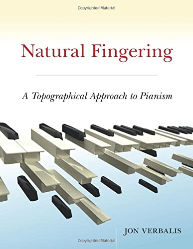 9780199781638: Natural Fingering: A Topographical Approach to Pianism