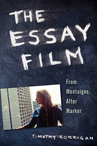 9780199781706: The Essay Film: From Montaigne, After Marker