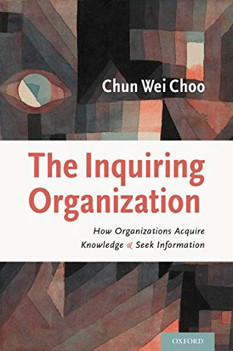 9780199782031: The Inquiring Organization: How Organizations Acquire Knowledge and Seek Information
