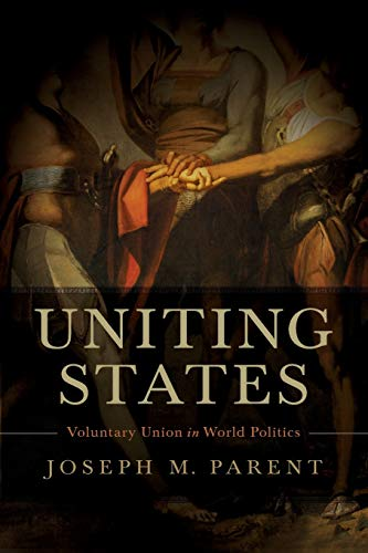 9780199782208: Uniting States: Voluntary Union in World Politics