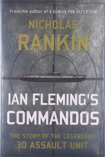 9780199782826: Ian Fleming's Commandos: The Story of the Legendary 30 Assault Unit
