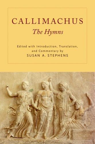 Callimachus The Hymns (Hardback): Stephens, Susan A.
