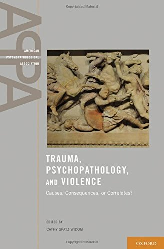 9780199783090: Trauma, Psychopathology, and Violence: Causes, Correlates, or Consequences? (American Psychopathological Association)