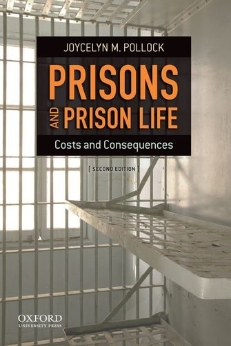 9780199783250: Prisons and Prison Life: Costs and Consequences
