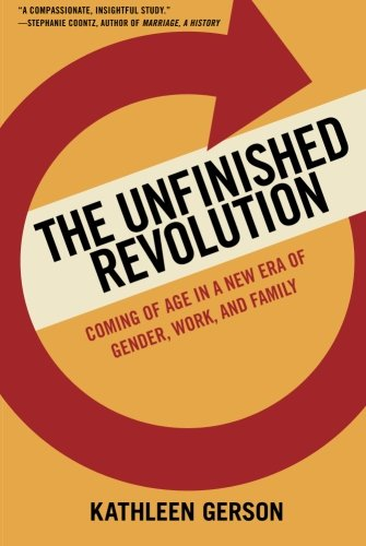 9780199783328: The Unfinished Revolution: Coming of Age in a New Era of Gender, Work, and Family
