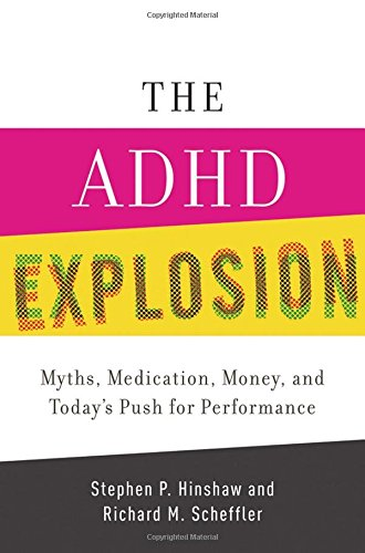 9780199790555: The ADHD Explosion: Myths, Medication, and Money, and Today's Push for Performance