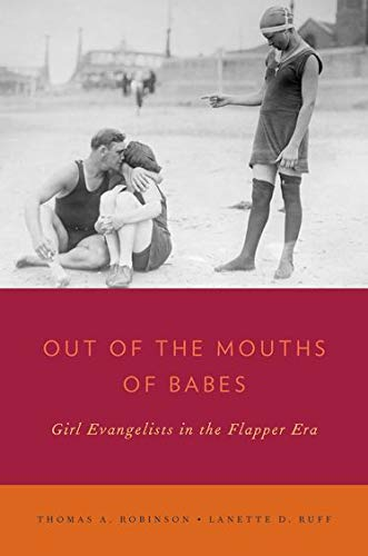 9780199790876: Out of the Mouths of Babes: Girl Evangelists in the Flapper Era (Religion in America)