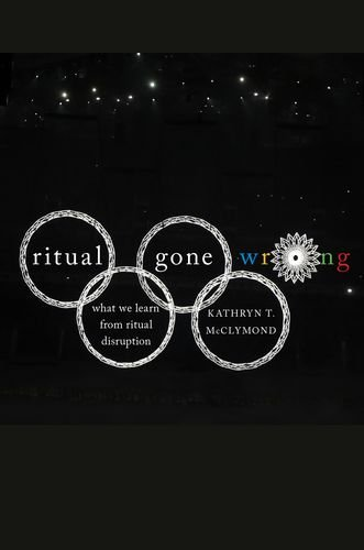 9780199790913: Ritual Gone Wrong: What We Learn from Ritual Disruption (Oxford Ritual Studies Series)