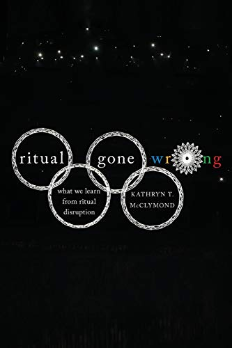 9780199790920: Ritual Gone Wrong: What We Learn from Ritual Disruption (Oxford Ritual Studies Series)