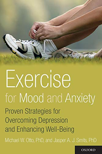 9780199791002: Exercise for Mood and Anxiety: Proven Strategies for Overcoming Depression and Enhancing Well-Being