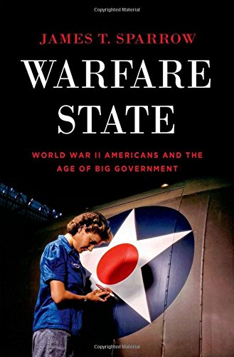 9780199791019: Warfare State: World War II Americans and the Age of Big Government