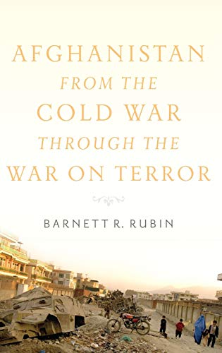 9780199791125: Afghanistan from the Cold War through the War on Terror