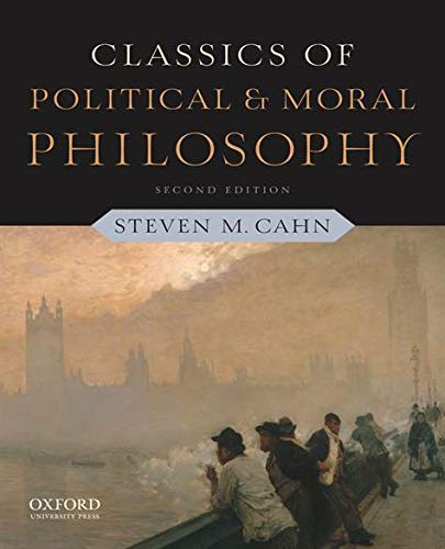 9780199791156: Classics of Political and Moral Philosophy