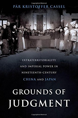 9780199792054: Grounds of Judgment: Extraterritoriality and Imperial Power in Nineteenth-Century China and Japan (Oxford Studies in International History)