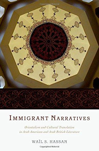 9780199792061: Immigrant Narratives: Orientalism and Cultural Translation in Arab American and Arab British Literature
