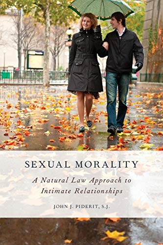 Sexual Morality. A Natural Law Approach to Intimate Relationships.: PIDERIT, J.,