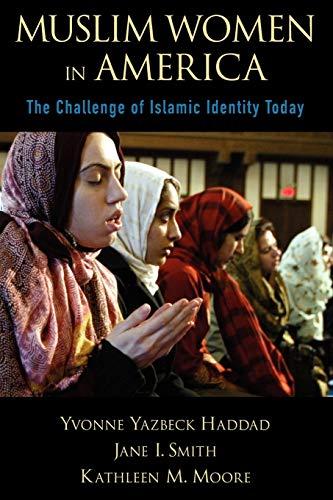 Muslim Women in America: The Challenge of: Moore, Kathleen M.,