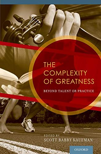 9780199794003: The Complexity of Greatness: Beyond Talent or Practice