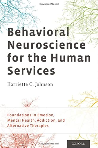 9780199794157: Behavioral Neuroscience for the Human Services: Foundations in Emotion, Mental Health, Addiction, and Alternative Therapies