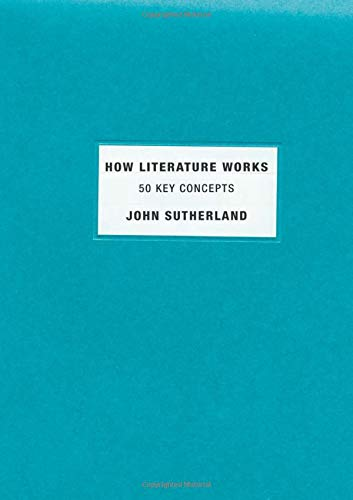 9780199794201: How Literature Works: 50 Key Concepts
