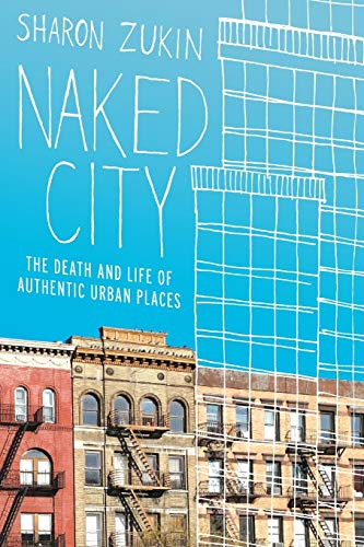 9780199794461: Naked City: The Death and Life of Authentic Urban Places